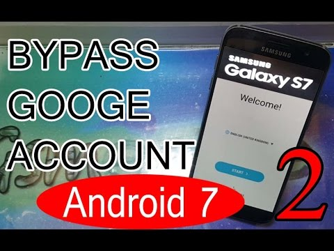Samsung Galaxy S7 & S7 Edge Bypass Google Account Android 7 {PART 2}