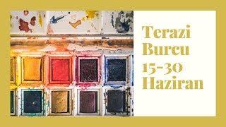 Terazi Burcu - 15 - 30 Haziran 2019 - Yaratıcılığa Odaklan