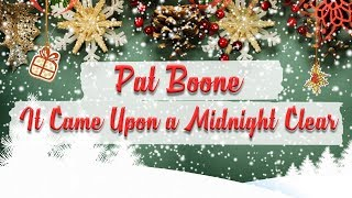 Pat Boone - It Came Upon a Midnight Clear // Christmas Essentials