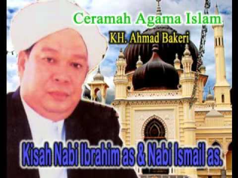 Pengajian & Ceramah Agama !! Guru Ahmad Bakeri - Kisah nabi Ibrahim a.s dan Ismail a.s