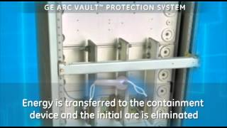 GE Arc Vault Protection System   How it Works