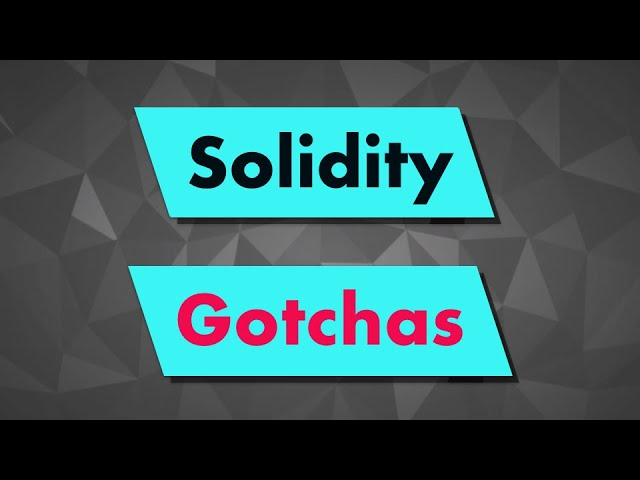 15 Solidity Gotchas: the WEIRD little things that will SURPRISE you in smart contracts