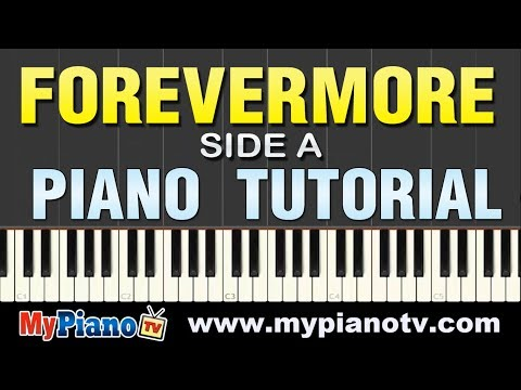 Piano piano chords of forevermore : Side A - Forevermore (Piano Tutorial @ 100% speed) - YouTube