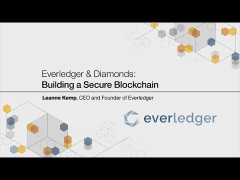 Everledger & Diamonds: Building A Secure Blockchain