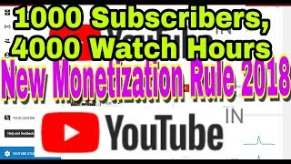 YouTube Monetization Policy from 20 Feb 2018, 1000 Subscribers, 4000 Watch Hours Compulsory.........