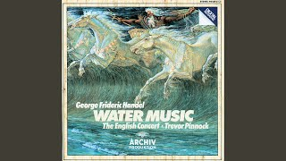 Handel: Water Music Suite No. 2 in D, HWV 349 - 2. Alla Hornpipe
