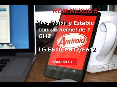 Instalar Rom NeXus 5 Kit Kat 4.4.2 en Lg L5 optimus