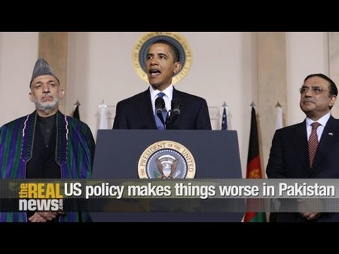 US policy makes things worse in Pakistan