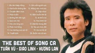TUẤN VŨ, HƯƠNG LAN, GIAO LINH  - THE BEST OF SONG CA - ALBUM SẦU TÍM THIỆP HỒNG NGHE LÀ NGHIỆN