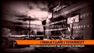 I mbijetuari i Titanikut - Top Channel Albania - News - Lajme