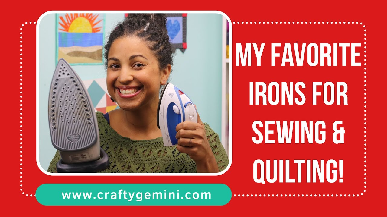 Best Irons For Sewing Quilting Video Review By Crafty Gemini