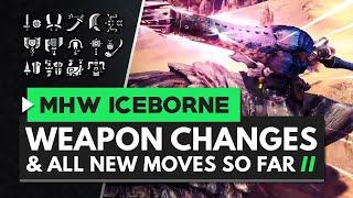 Monster Hunter World Iceborne | All Weapon Changes & New Moves So Far