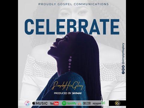 Celebrate Lyrics Video By SimplyHisGlory