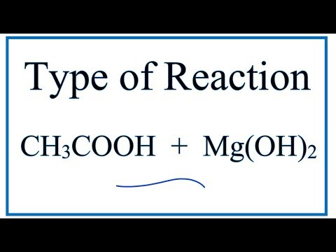 Type Of Reaction For CH3COOH + Mg(OH)2 = Mg(CH3COO)2 + H2O