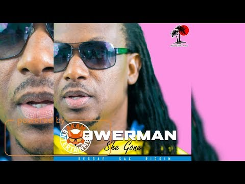 Powerman - She Gone [Reggae Sax Riddim] August 2017