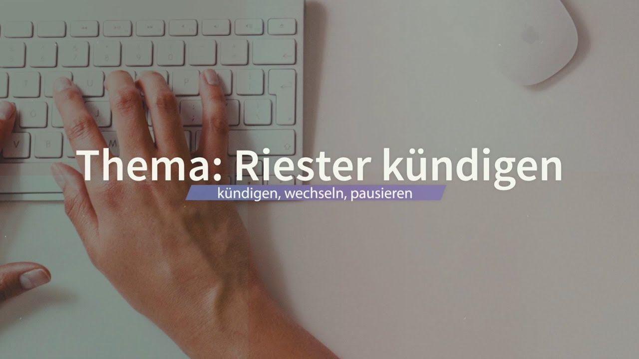 thema riester rente k ndigen faq youtube