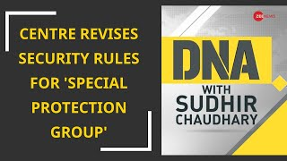 DNA: Centre revises security rules for 'Special Protection Group'