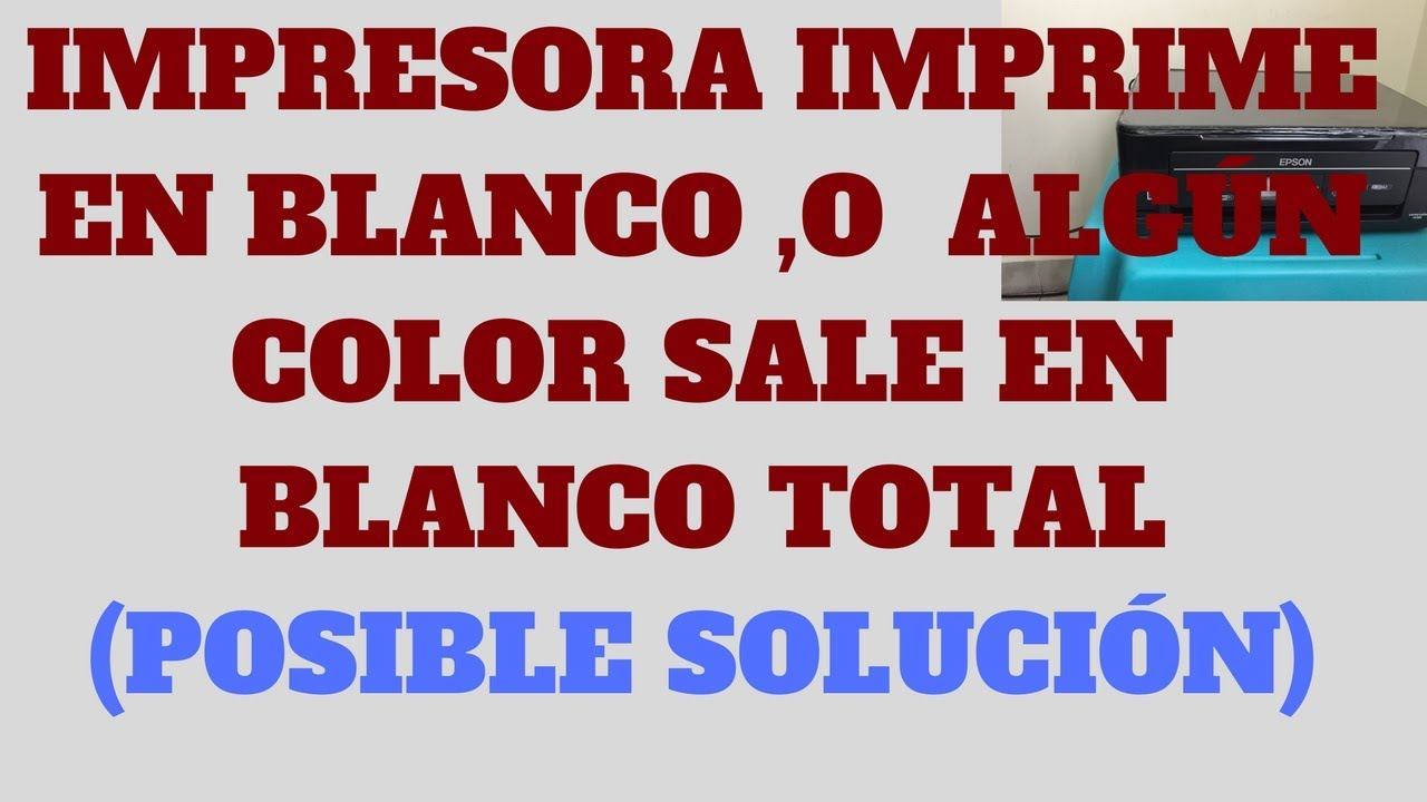 Mi Impresora Epson Imprime En Blanco Solucion 1 Youtube