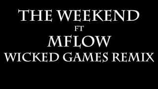 The Weeknd Ft. Mflow - Wicked Games Remix (Explicit)