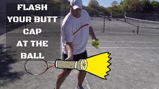 Use Your Butt Cap Like A Flashlight   Forehand Technique