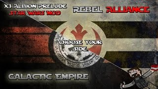 X3 Albion Prelude (Star Wars Mod) Choose Your Side