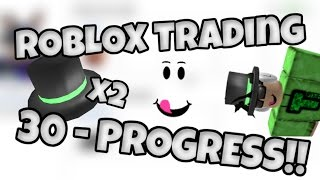 ROBLOX Trading - 30 (PROGRESS?!)