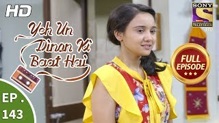 Yeh Un Dinon Ki Baat Hai - Ep 143 - Full Episode - 22nd March, 2018