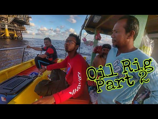 Trip Pelantar Minyak | Oil Rig | Part 2