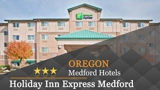Holiday Inn Express Medford - Medford Hotels, Oregon
