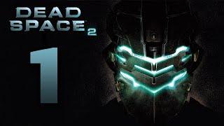 DEAD SPACE 2 | PARTE 1 | LET'S PLAY ESPAÑOL [HD]