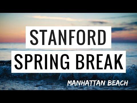 My Stanford Freshman Spring Break