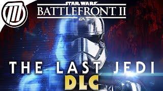 Star Wars Battlefront 2: The Last Jedi DLC Season Breakdown | Campaign, Heroes, Vehicles & Maps
