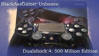 BlackAssGamer Unboxes: Dualshock 4 (PS4 Controller): 500 Million Edition