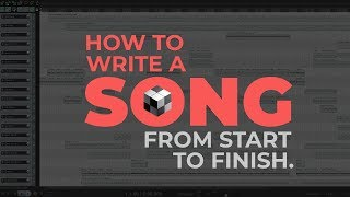How to Write a Song (from Start to Finish)
