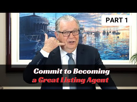 Commit to Becoming a Great Listing Agent - Part 1