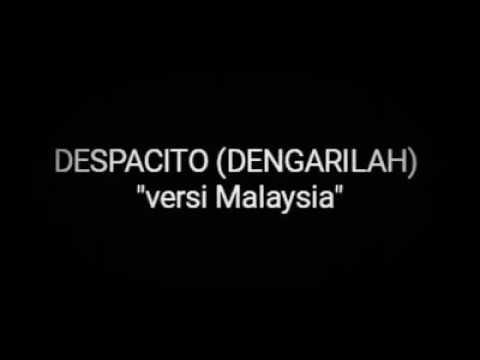 Dengarilah-despacito versi malaysia
