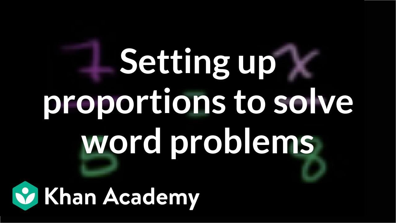 Setting up proportions to solve word problems   7th grade   Khan Academy -  YouTube [ 720 x 1280 Pixel ]
