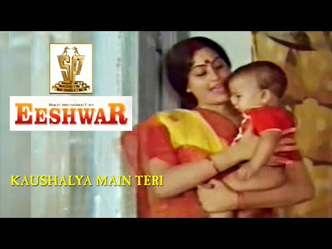 Kaushalya Main Teri Video Song ll Eeshwar...
