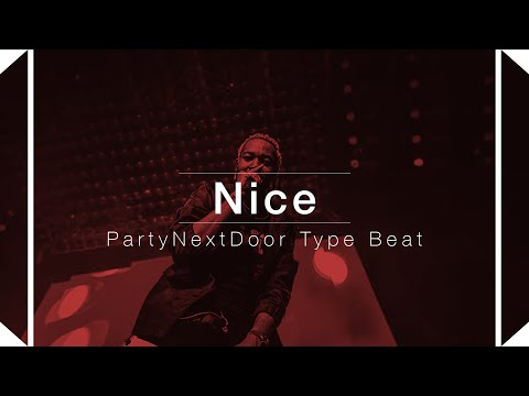 FREE PARTYNEXTDOOR Type Beat 2016 - Nice (Prod. By Skeyez)