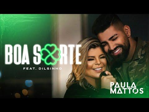 Paula Mattos ft Dilsinho