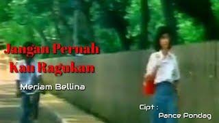 Download Jangan Pernah Kau Ragukan - Meriam Bellina (Lyrics)