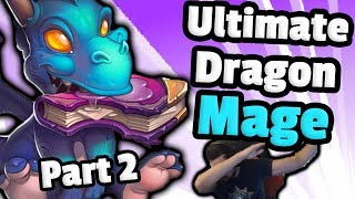 Ultimate Dragon Control Mage (Part 2) - Hearthstone Descent Of Dragons