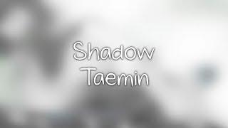 Taemin (태민)- Shadow lyrics [Eng.   Rom.   Han.]