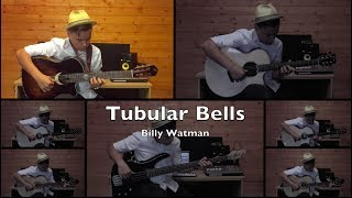Tubular Bells arranged for 7 guitars - Billy Watman