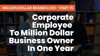 CORPORATE EMPLOYEE TO MILLION DOLLAR AMAZON BUSINESS OWNER IN ONE YEAR