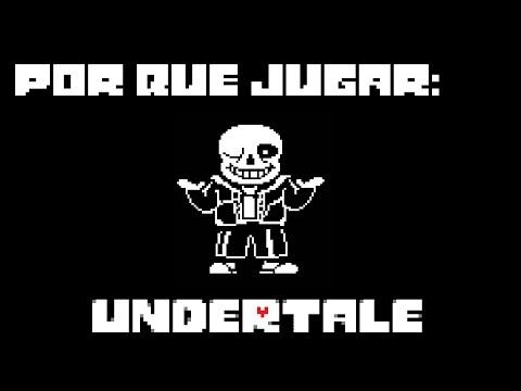 Por que jugar: Undertale - Reseña Review