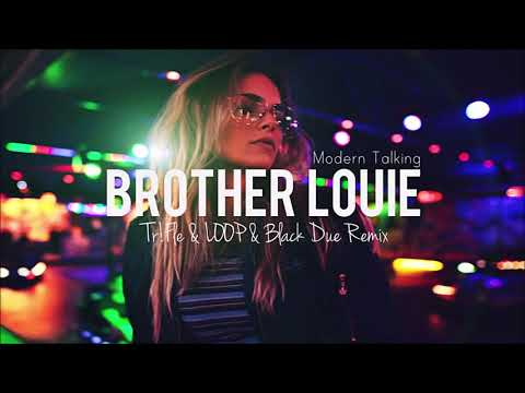 Modern Talking - Brother Louie (Tr!Fle & LOOP & Black Due Remix)