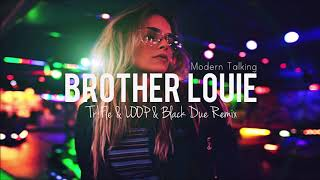 Modern Talking - Brother Louie (Tr!Fle & LOOP & Black Due Remix) mp3