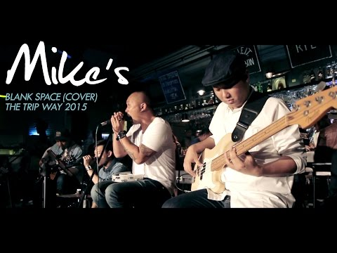 MIKE'S  - BLANK SPACE (cover) LIVE PERFORMANCE | THE TRIP WAY 2015 @PARC19