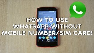 How to use WhatsApp without Mobile Number/SIM CARD!